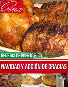 Recetas de Puerto Rico: Navidad y Acción de Gracias